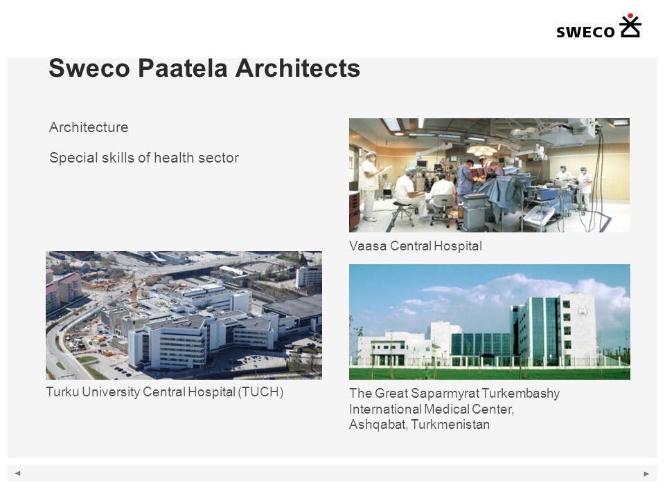 Sweco Paatela Architects Architecture Special skills of health sector Turku University Central Hospital (TUCH) Vaasa Central Hospital The Great Saparm