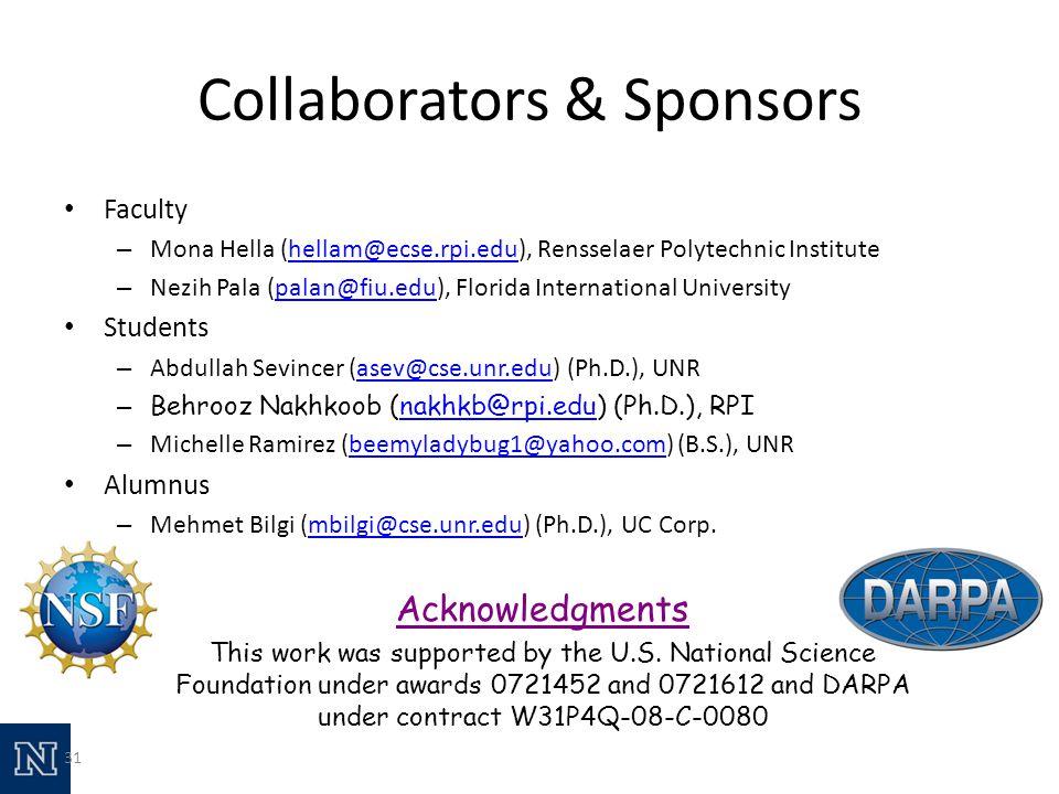 31 Collaborators & Sponsors Faculty – Mona Hella (hellam@ecse.rpi.edu), Rensselaer Polytechnic Institutehellam@ecse.rpi.edu – Nezih Pala (palan@fiu.edu), Florida International Universitypalan@fiu.edu Students – Abdullah Sevincer (asev@cse.unr.edu) (Ph.D.), UNRasev@cse.unr.edu – Behrooz Nakhkoob (nakhkb@rpi.edu) (Ph.D.), RPInakhkb@rpi.edu – Michelle Ramirez (beemyladybug1@yahoo.com) (B.S.), UNRbeemyladybug1@yahoo.com Alumnus – Mehmet Bilgi (mbilgi@cse.unr.edu) (Ph.D.), UC Corp.mbilgi@cse.unr.edu Acknowledgments This work was supported by the U.S.