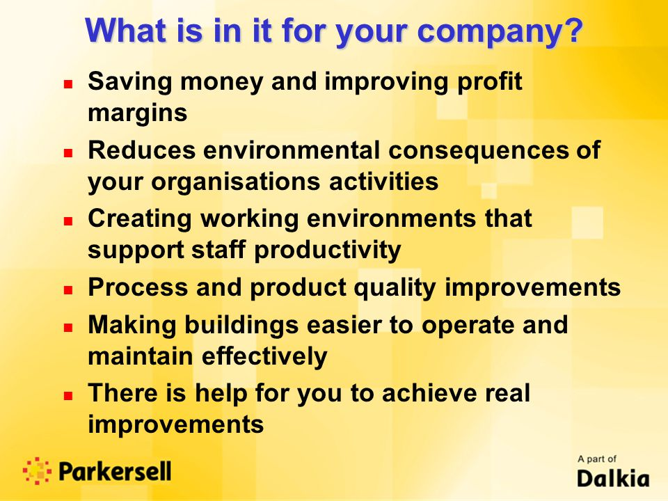 What is in it for your company.