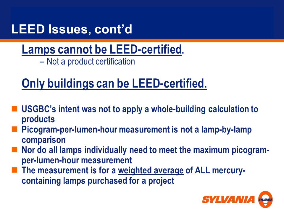 LEED Issues, contd Lamps cannot be LEED-certified.