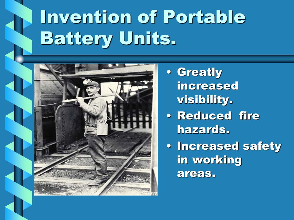 Invention of Portable Battery Units.Greatly increased visibility.