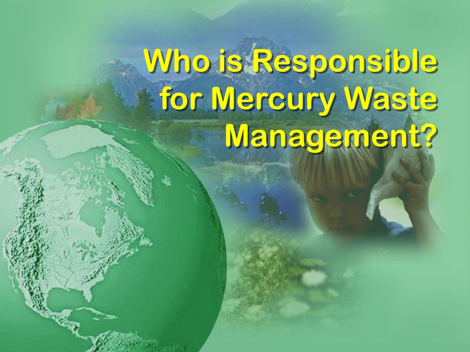 Who is Responsible for Mercury Waste Management