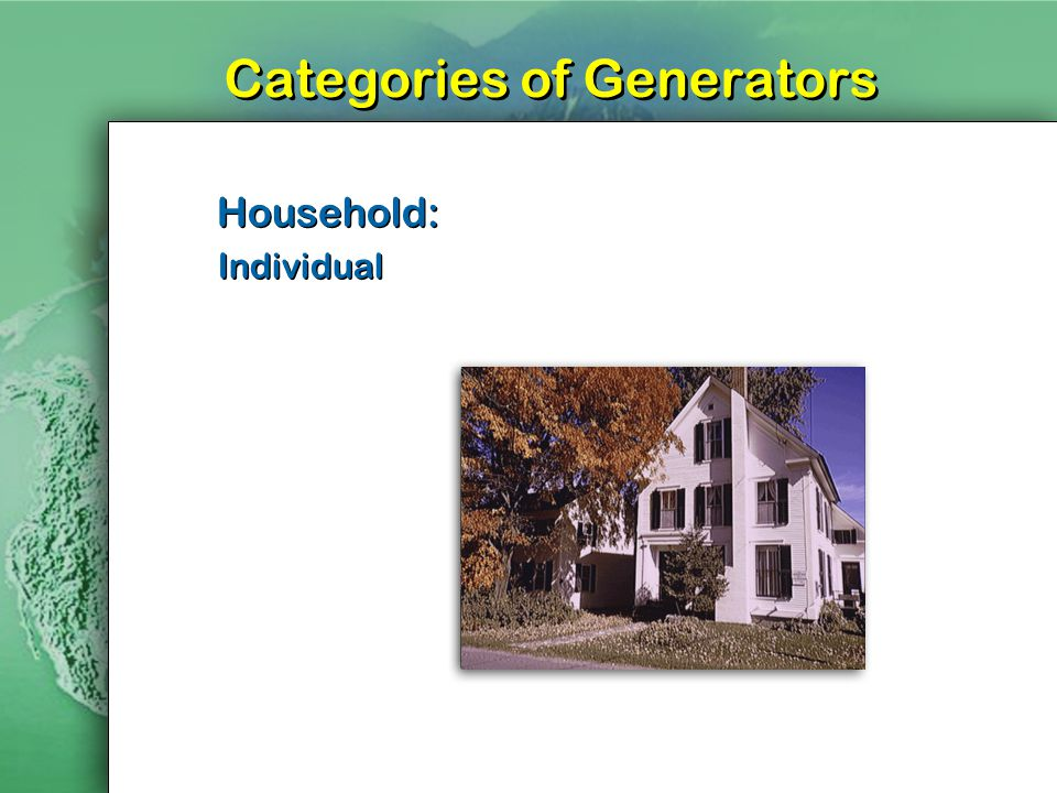 Categories of Generators Household: Individual Household: Individual