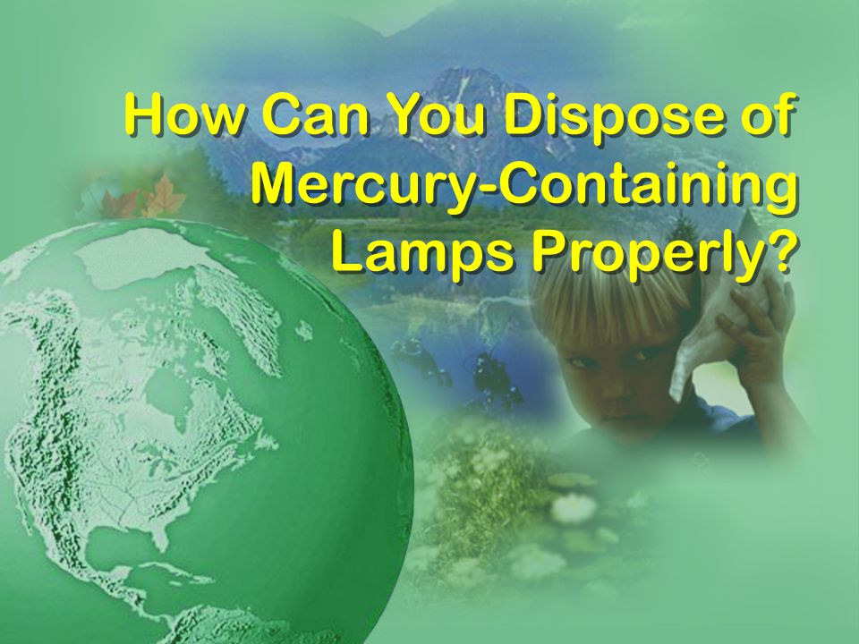 How Can You Dispose of Mercury-Containing Lamps Properly?