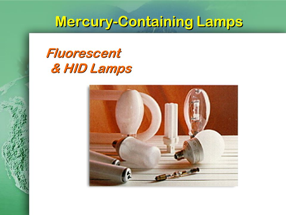 Mercury-Containing Lamps Fluorescent & HID Lamps