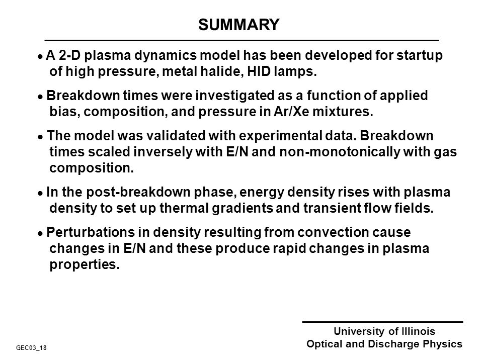 University of Illinois Optical and Discharge Physics SUMMARY GEC03_18 A 2-D plasma dynamics model has been developed for startup of high pressure, met
