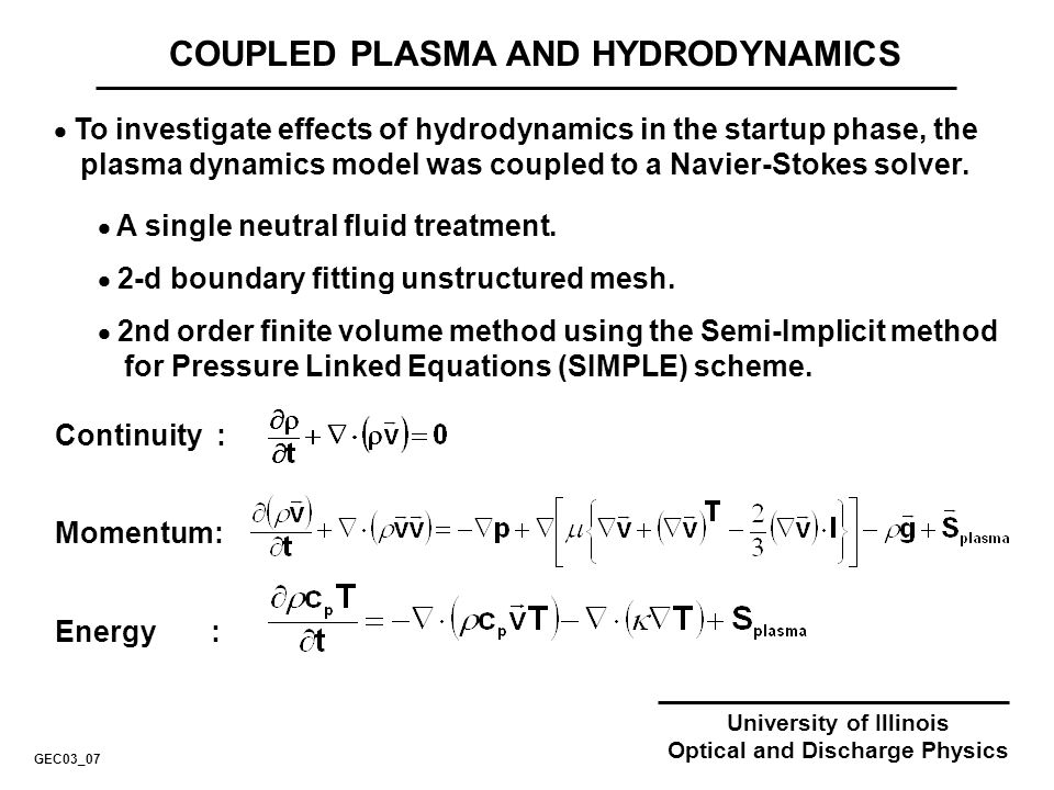 University of Illinois Optical and Discharge Physics SUMMARY GEC03_18 A 2-D plasma dynamics model has been developed for startup of high pressure, metal halide, HID lamps.