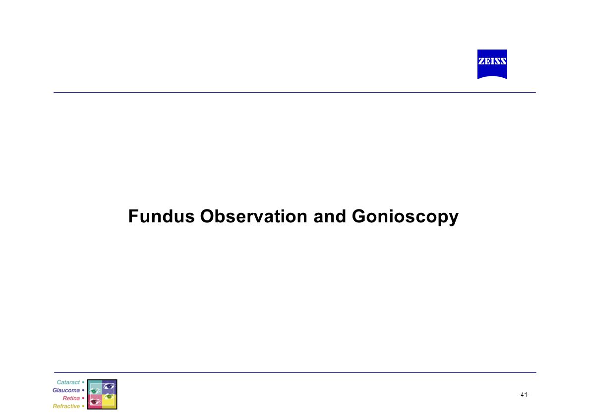 -41- Fundus Observation and Gonioscopy