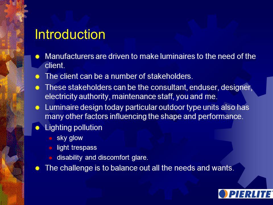 Customer needs $ ENVIRONMENT STANDARDS Luminaire design is a balance