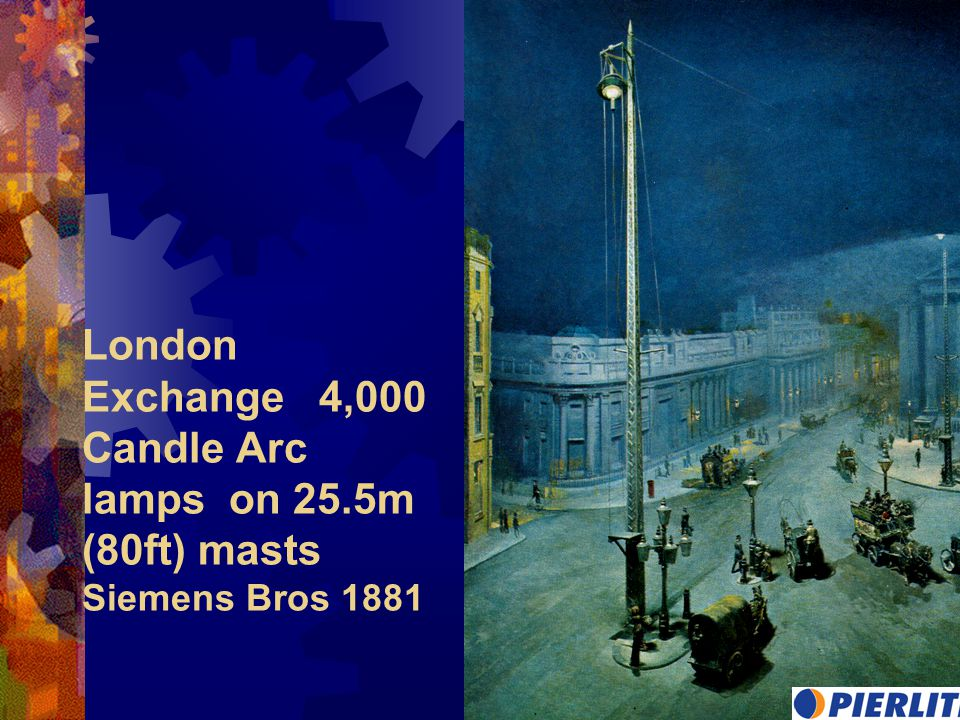 London Exchange 4,000 Candle Arc lamps on 25.5m (80ft) masts Siemens Bros 1881