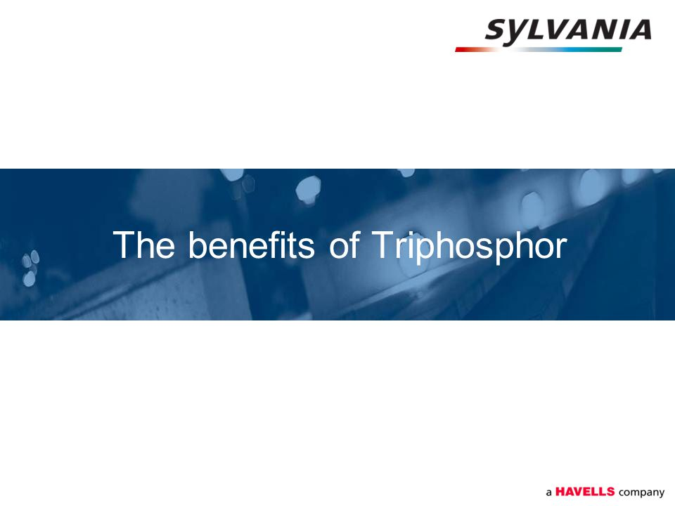 The benefits of Triphosphor