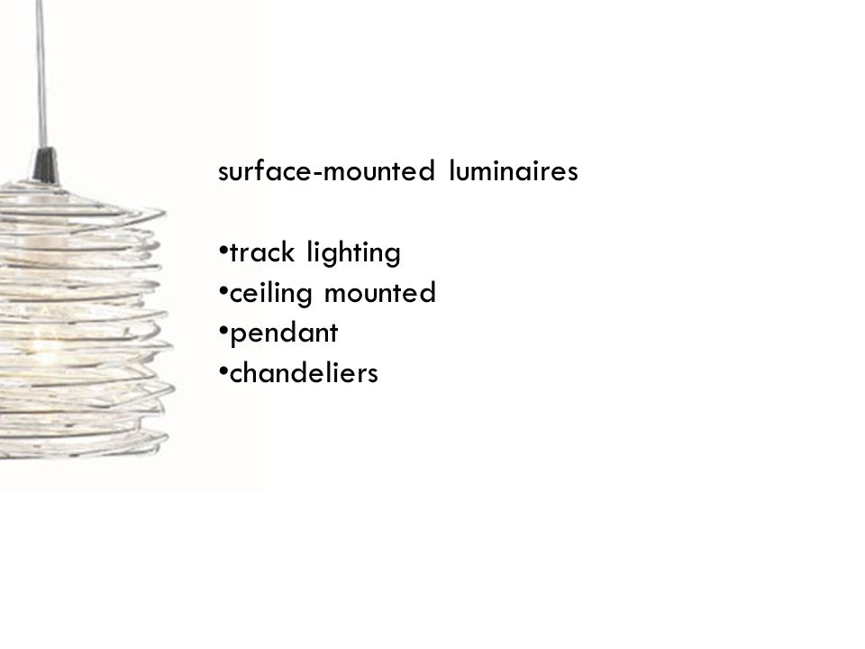surface-mounted luminaires track lighting ceiling mounted pendant chandeliers