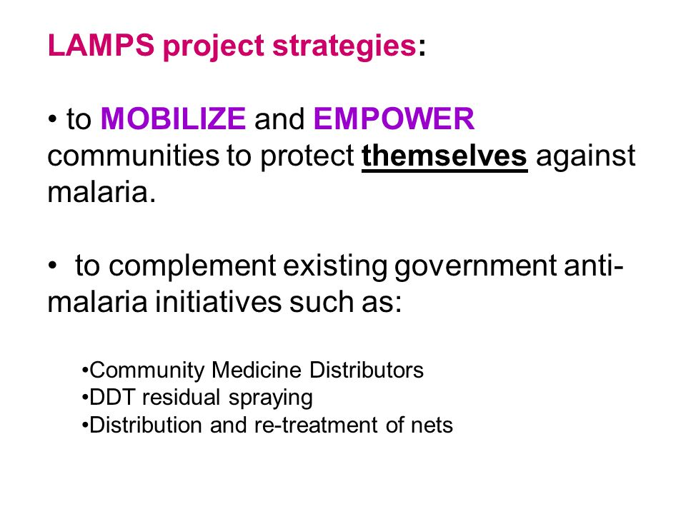 LAMPS project strategies: to MOBILIZE and EMPOWER communities to protect themselves against malaria.