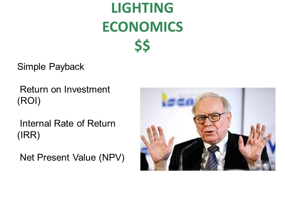 Simple Payback Return on Investment (ROI) Internal Rate of Return (IRR) Net Present Value (NPV)