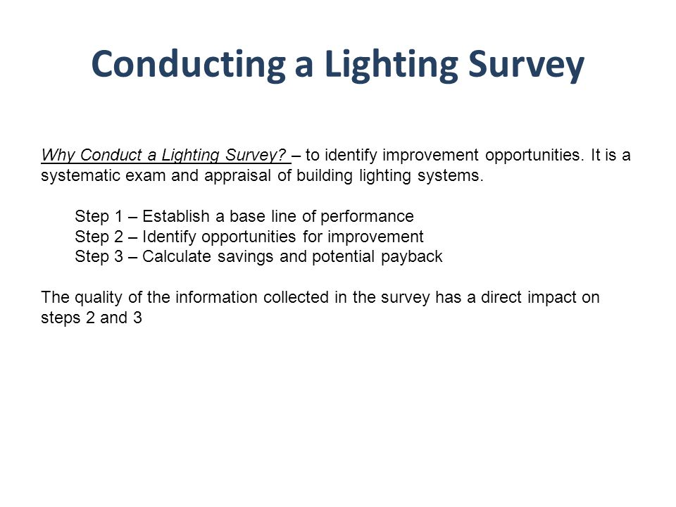 Conducting a Lighting Survey Why Conduct a Lighting Survey.