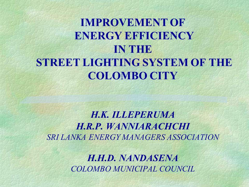 Contents 1.Colombo City – Statistics 2.Present Street lighting system- Colombo City 3.