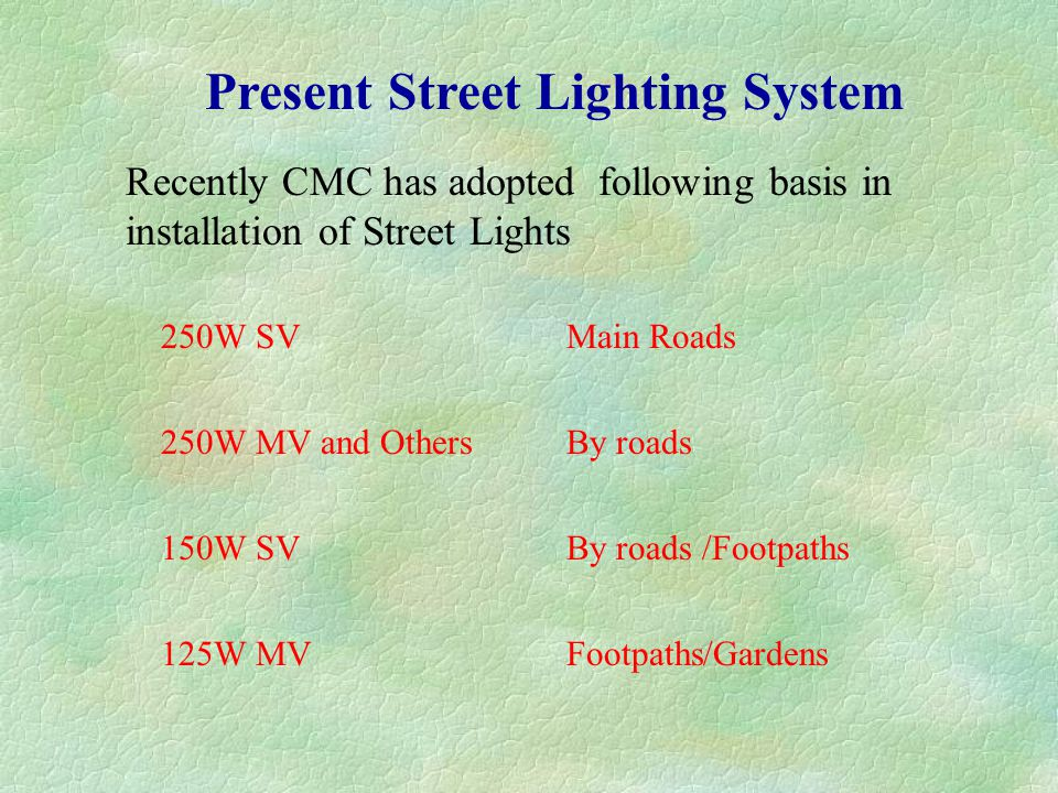 Maintenance of the Street Lighting Should Include....
