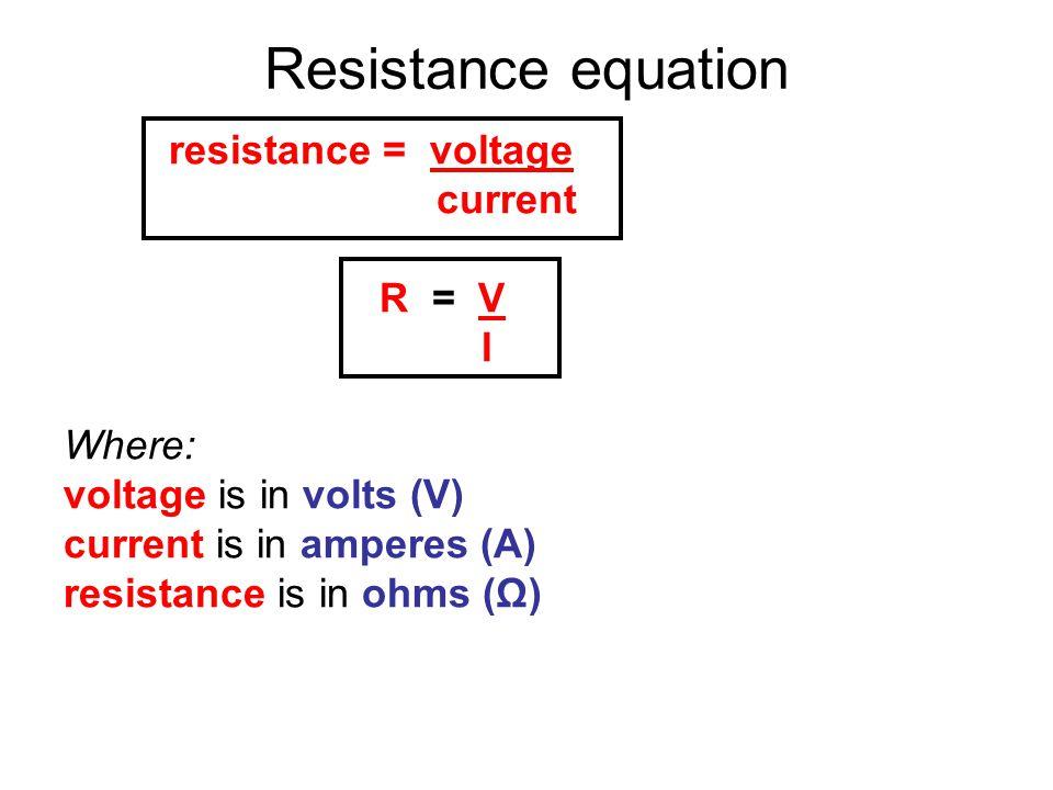 Also: V = I x R and: I = V R V RI