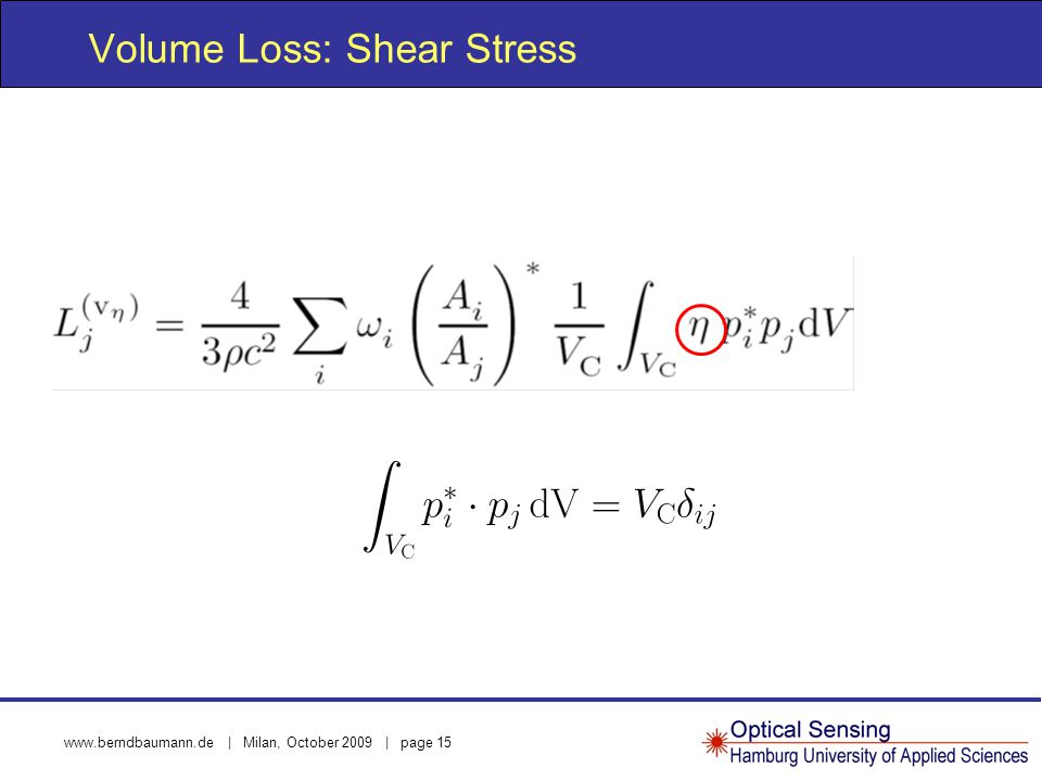 www.berndbaumann.de | Milan, October 2009 | page 15 Volume Loss: Shear Stress