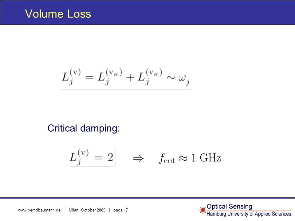 www.berndbaumann.de | Milan, October 2009 | page 17 Volume Loss Critical damping: