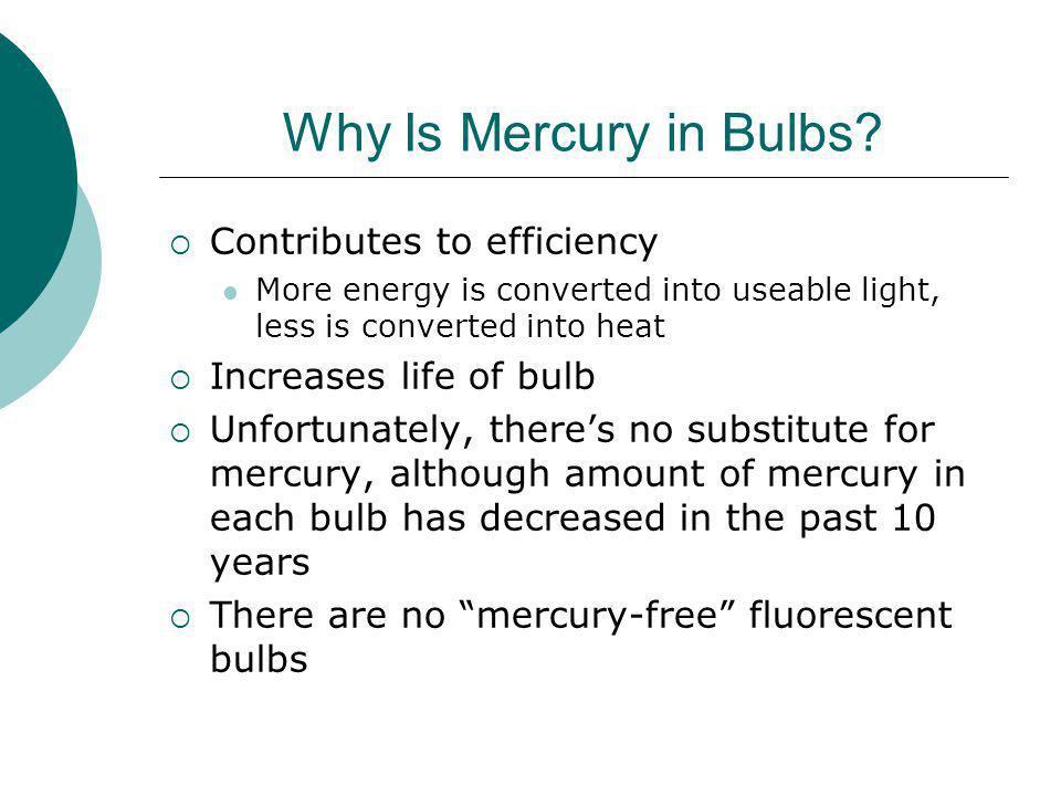 Why Is Mercury in Bulbs.