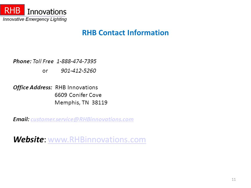 RHB Contact Information Phone: Toll Free 1-888-474-7395 or 901-412-5260 Office Address: RHB Innovations 6609 Conifer Cove Memphis, TN 38119 Email: cus