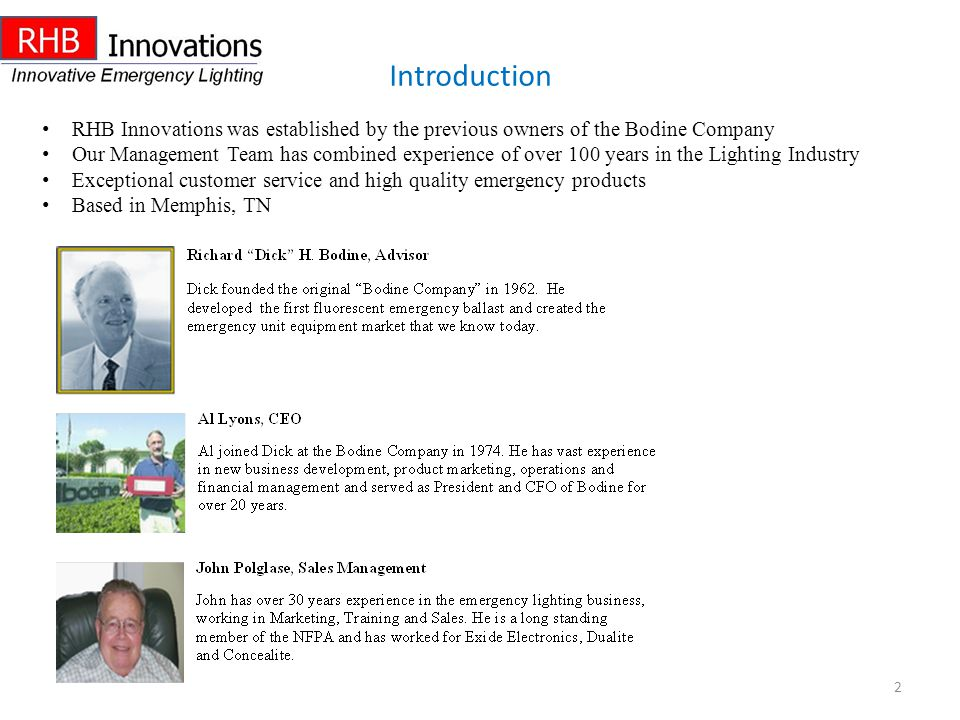 2 Introduction RHB Innovations was established by the previous owners of the Bodine Company Our Management Team has combined experience of over 100 ye
