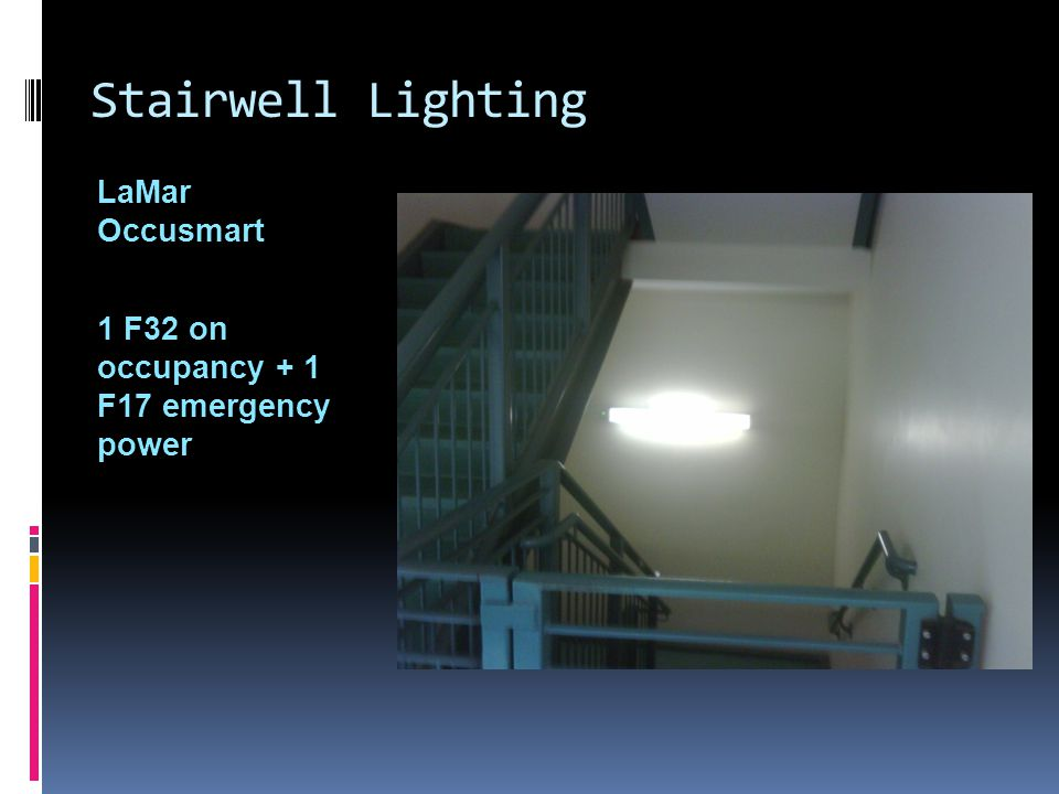 Stairwell Lighting LaMar Occusmart 1 F32 on occupancy + 1 F17 emergency power