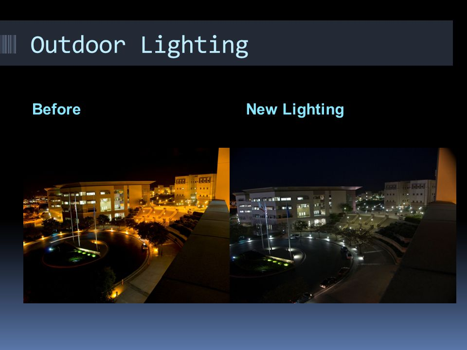 Outdoor Lighting BeforeNew Lighting