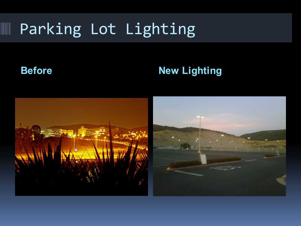 Parking Lot Lighting BeforeNew Lighting