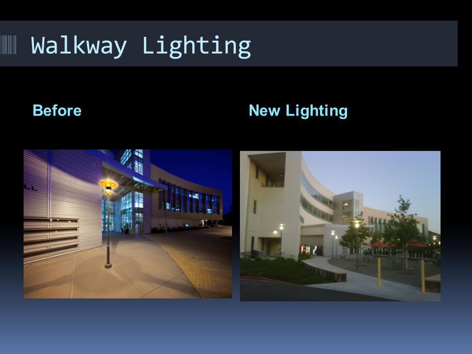 Walkway Lighting BeforeNew Lighting