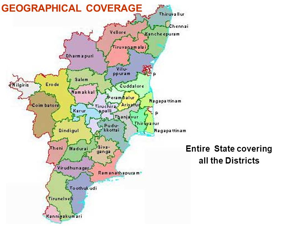 Entire State covering all the Districts GEOGRAPHICAL COVERAGE