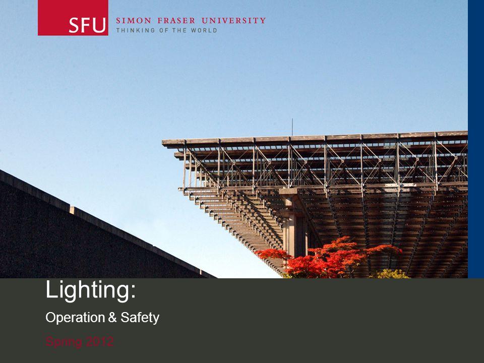 Spring 2012 Lighting: Operation & Safety