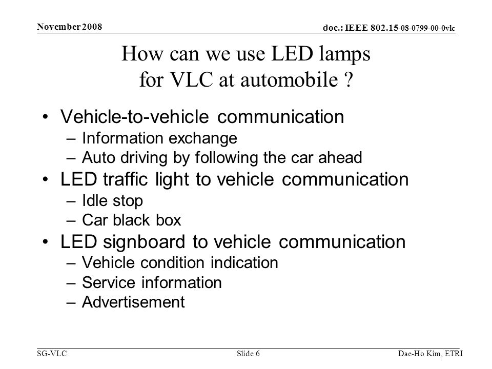 doc.: IEEE 802.15 -08-0799-00-0vlc SG-VLC How can we use LED lamps for VLC at automobile .
