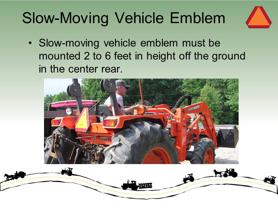 For more information about slow-moving vehicles and the slow-moving vehicle emblem visit the Governors Traffic Safety Committee web site at: SafeNY.com or nysdmv.com