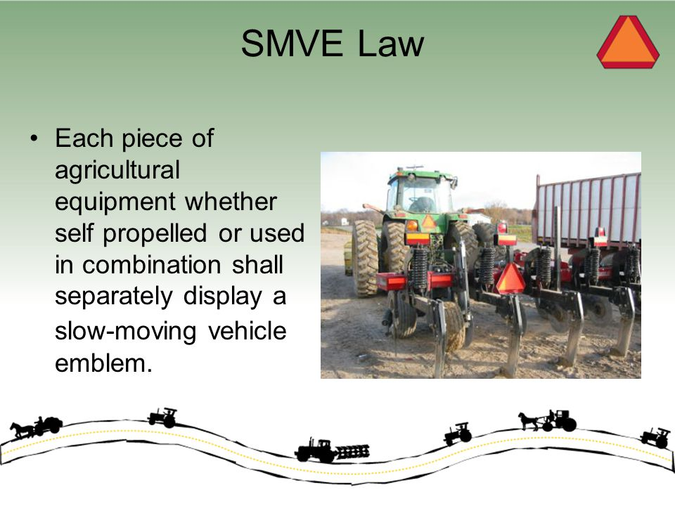 Proper Use of SMVE It is illegal to put SMV emblems on stationary objects – such as: –mailboxes –driveway posts