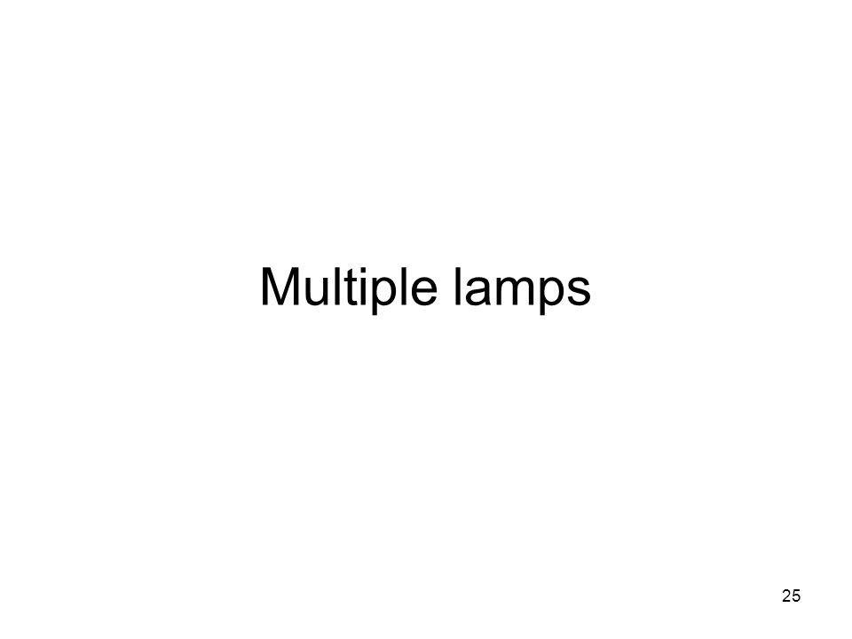 25 Multiple lamps