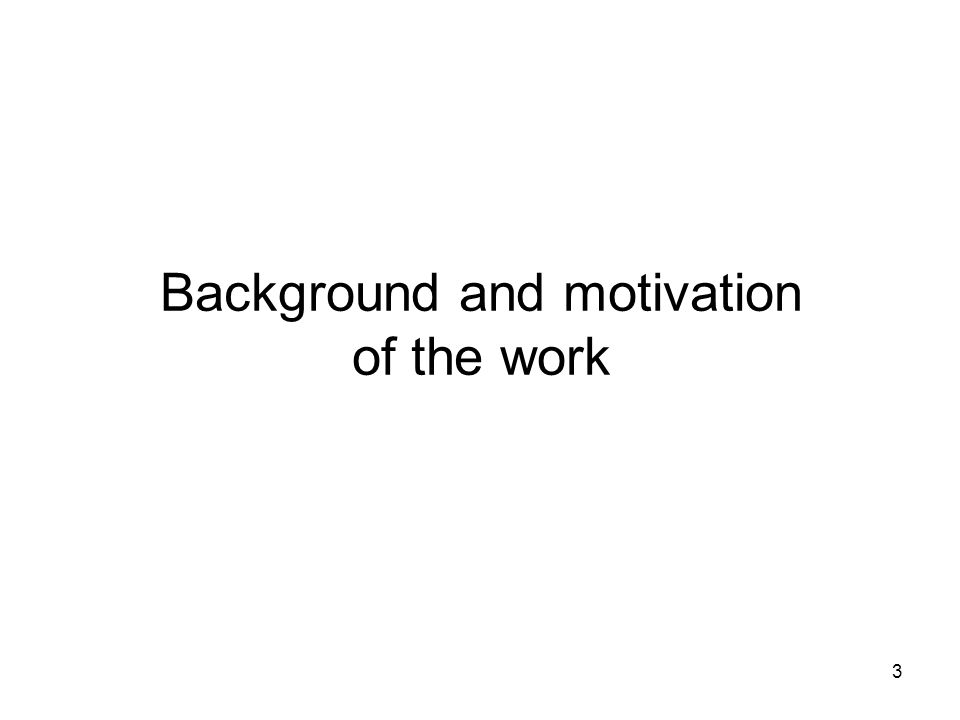 3 Background and motivation of the work