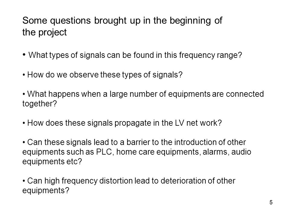 5 What types of signals can be found in this frequency range? How do we observe these types of signals? What happens when a large number of equipments