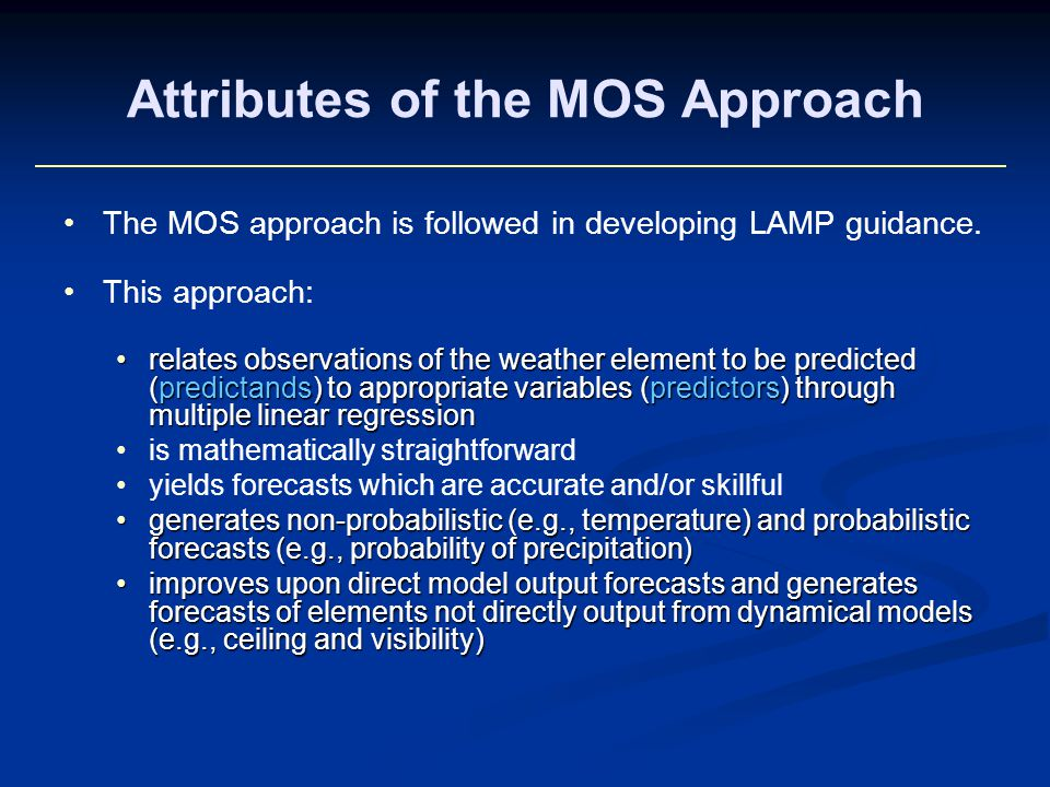 Attributes of the MOS Approach The MOS approach is followed in developing LAMP guidance.