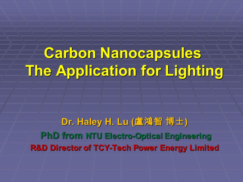 Carbon Nanocapsules The Application for Lighting Dr.