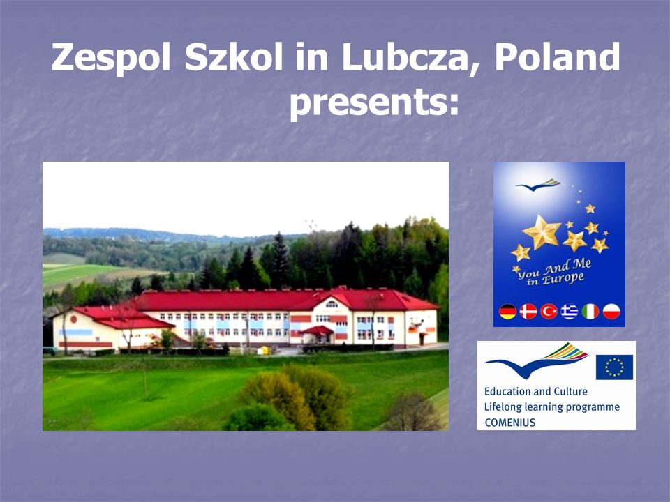 Zespol Szkol in Lubcza, Poland presents: