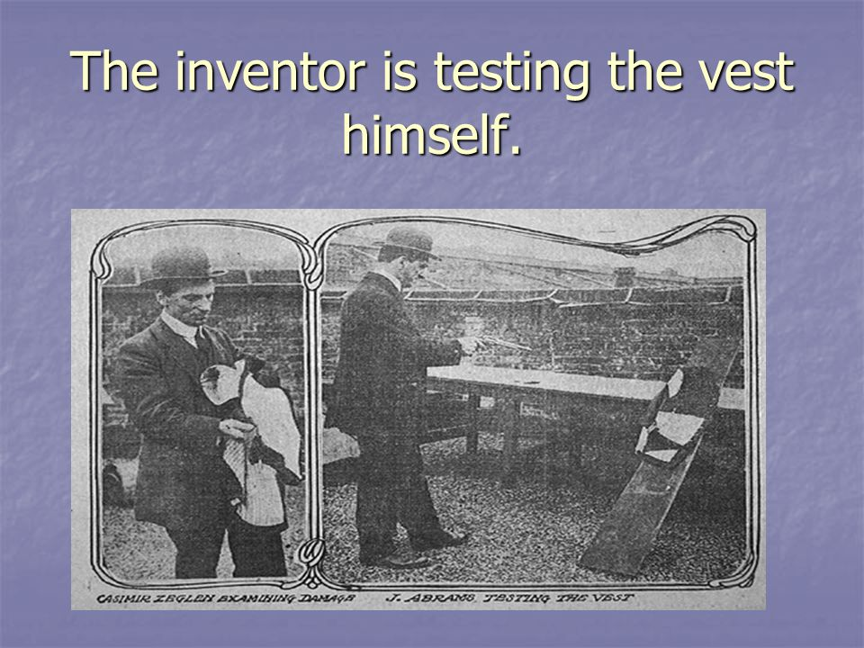 The inventor is testing the vest himself.