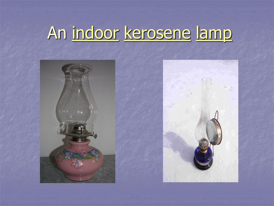 An indoor kerosene lamp indoorkerosenelampindoorkerosenelamp