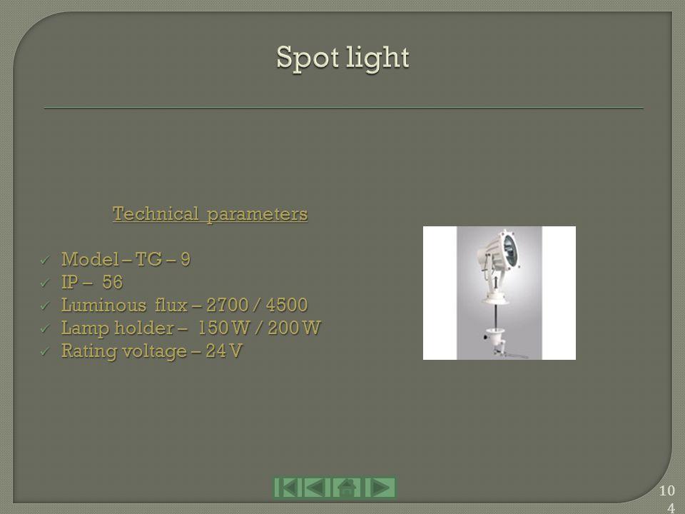 Technical parameters Model – TG – 16B Model – TG – 16B IP – 45 IP – 45 Luminous flux – 1600 Luminous flux – 1600 Lamp holder – 100 W Lamp holder – 100