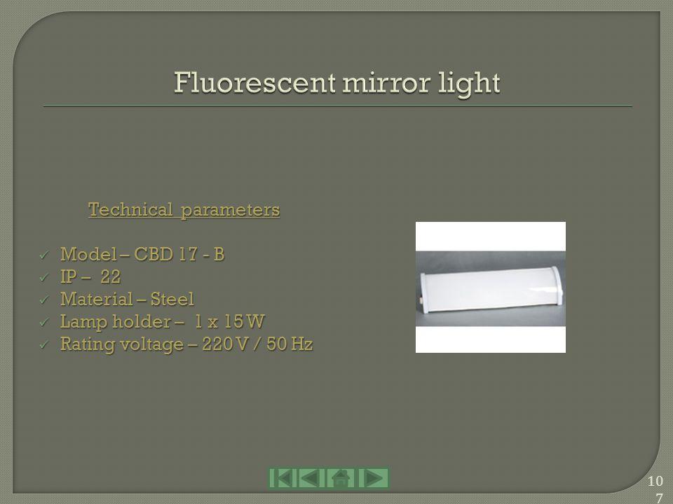 Technical parameters Model – JBY 15 – 1 Model – JBY 15 – 1 IP – 34 IP – 34 Material - Steel Material - Steel Lamp holder – 1 x 15 W Lamp holder – 1 x