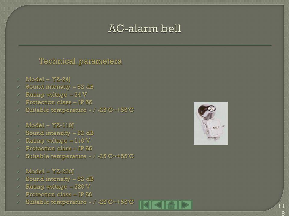 Technical parameters Model – YZ-24Z Model – YZ-24Z Sound intensity – 92 dB Sound intensity – 92 dB Rating voltage – 24 V Rating voltage – 24 V Protect