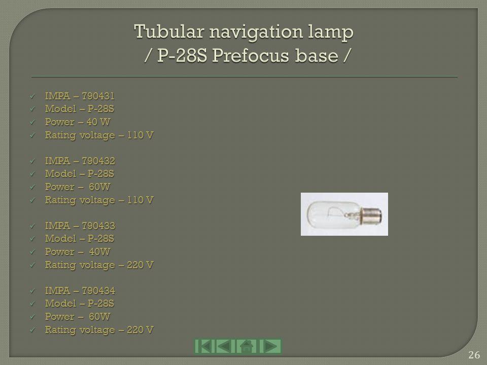 IMPA – 790426 IMPA – 790426 Model – B-22 Model – B-22 Power – 40 W Power – 40 W Rating voltage – 110 V Rating voltage – 110 V IMPA – 790427 IMPA – 790
