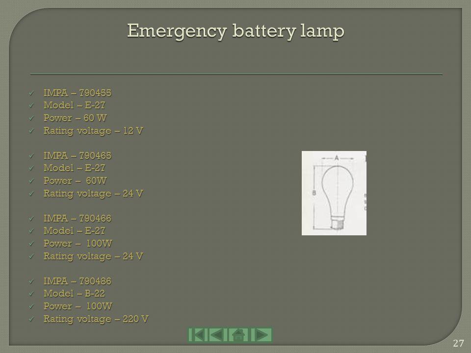 IMPA – 790431 IMPA – 790431 Model – P-28S Model – P-28S Power – 40 W Power – 40 W Rating voltage – 110 V Rating voltage – 110 V IMPA – 790432 IMPA – 7