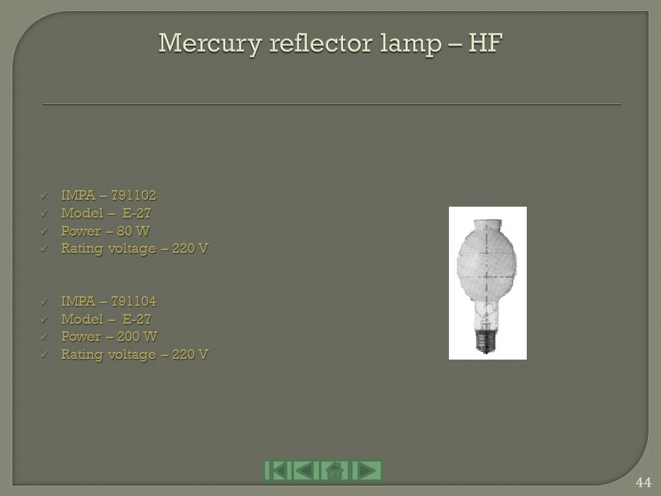 IMPA – 790952 IMPA – 790952 Model – E-27 Model – E-27 Power – 150 W Power – 150 W Rating voltage – 220 V Rating voltage – 220 V 43